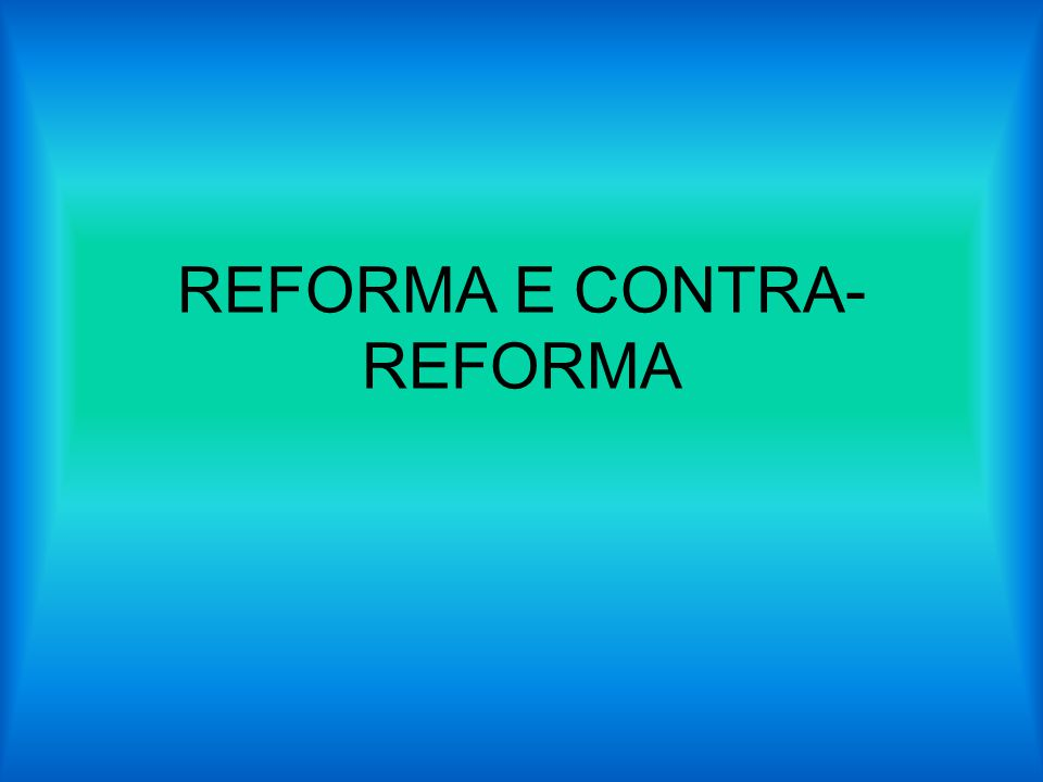 reforma e contra reforma ppt video online carregar