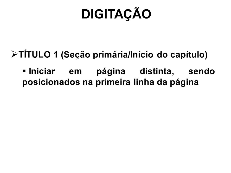 DIGITAÇÃO TÍTULO 1 (Seção primária/Início do capítulo)