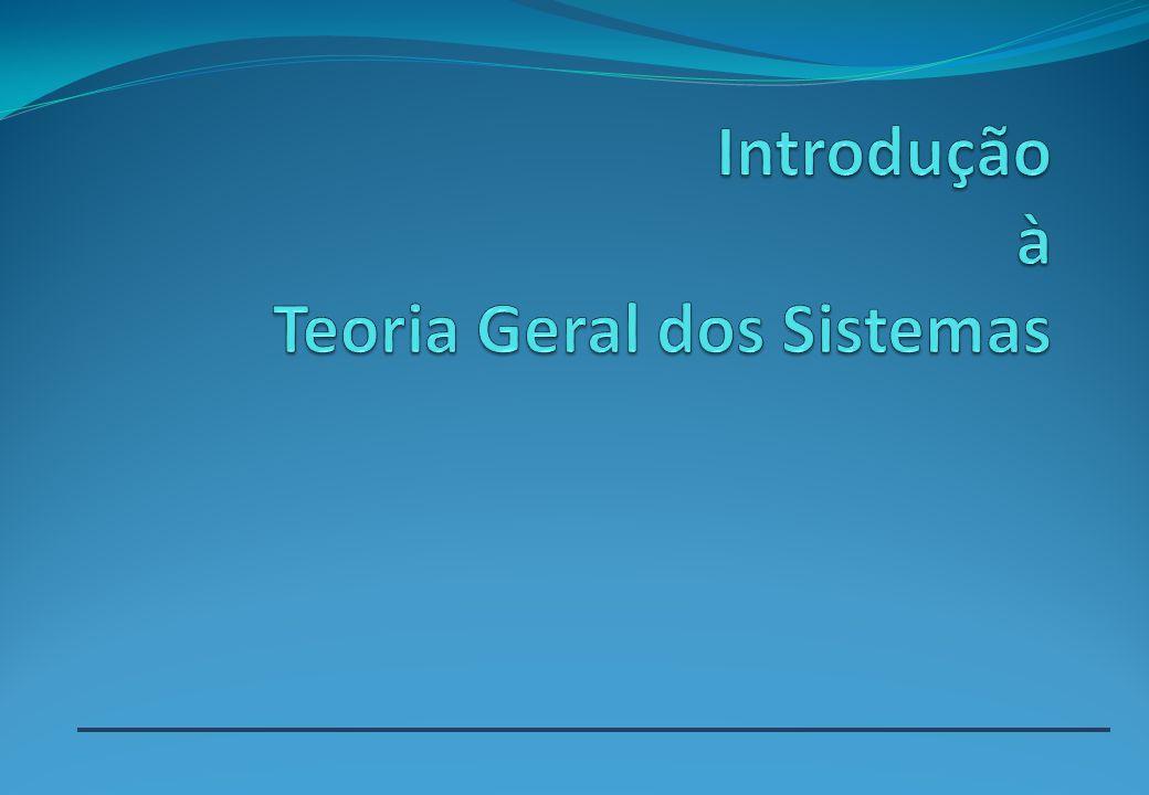 Introdução à Teoria Geral dos Sistemas