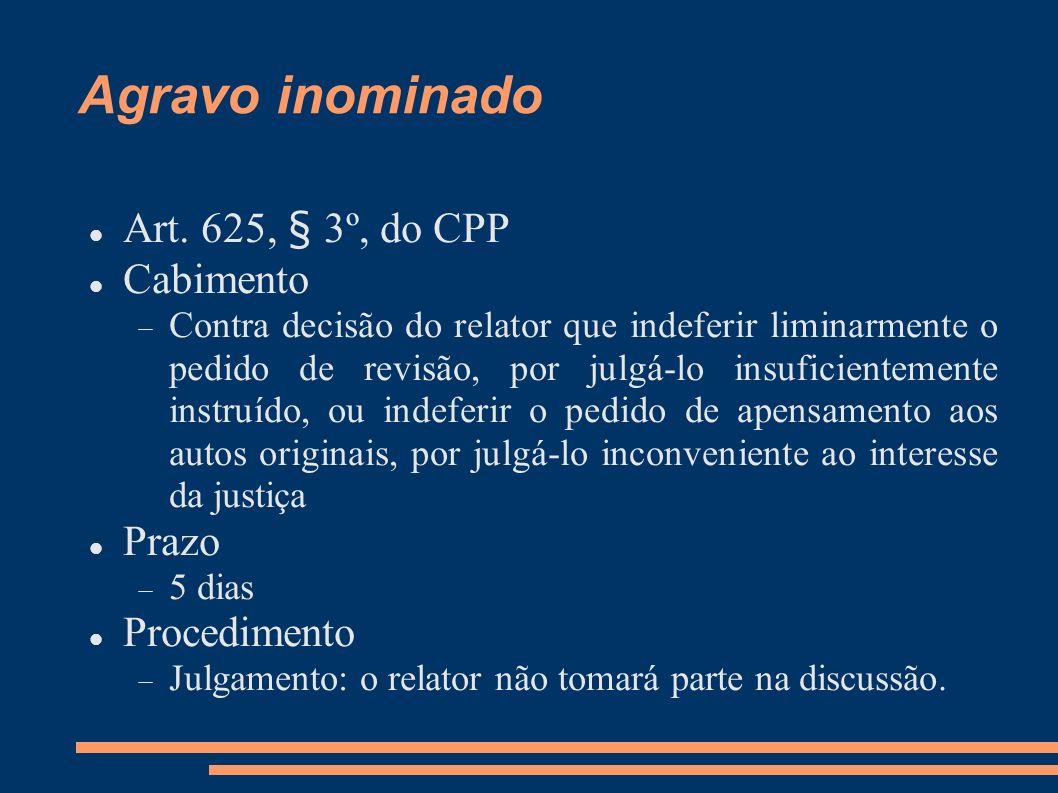 Agravo inominado Art. 625, § 3º, do CPP Cabimento Prazo Procedimento