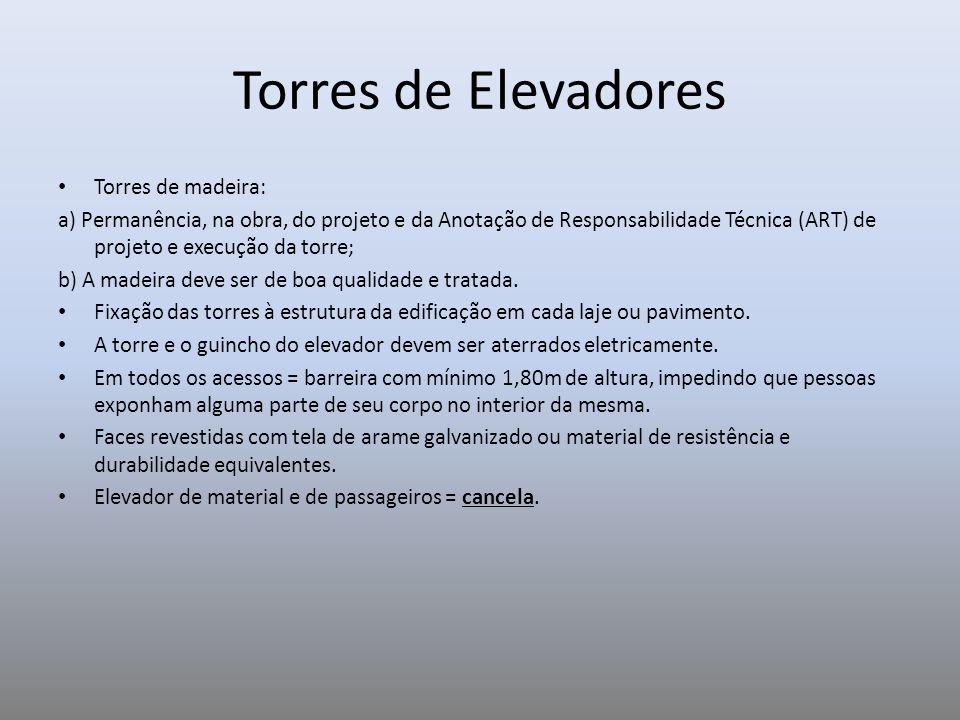 Torres de Elevadores Torres de madeira: