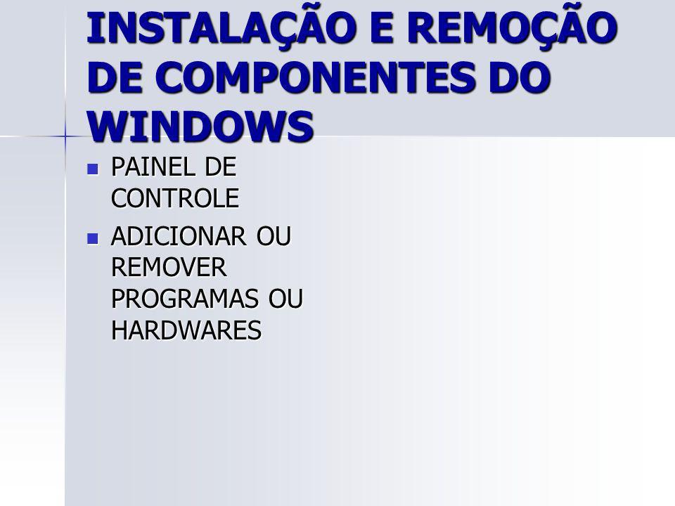 INSTALAÇÃO E REMOÇÃO DE COMPONENTES DO WINDOWS