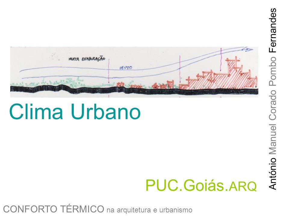 Clima Urbano PUC.Goiás.ARQ António Manuel Corado Pombo Fernandes