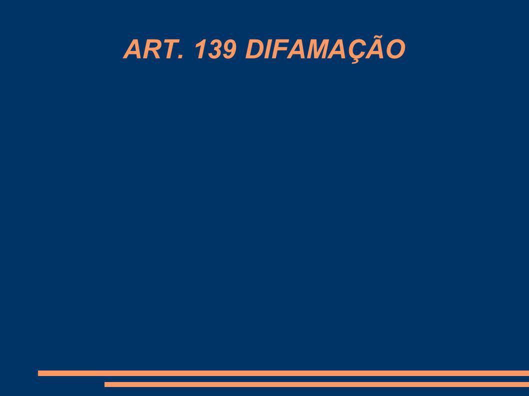 ART. 139 DIFAMAÇÃO