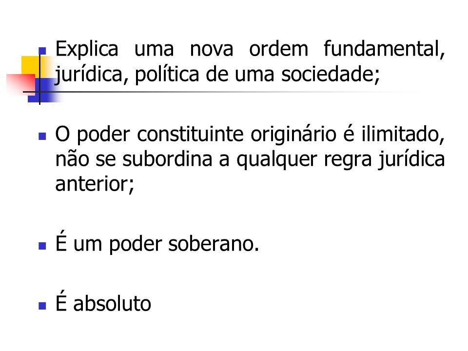 Explica uma nova ordem fundamental, jurídica, política de uma sociedade;