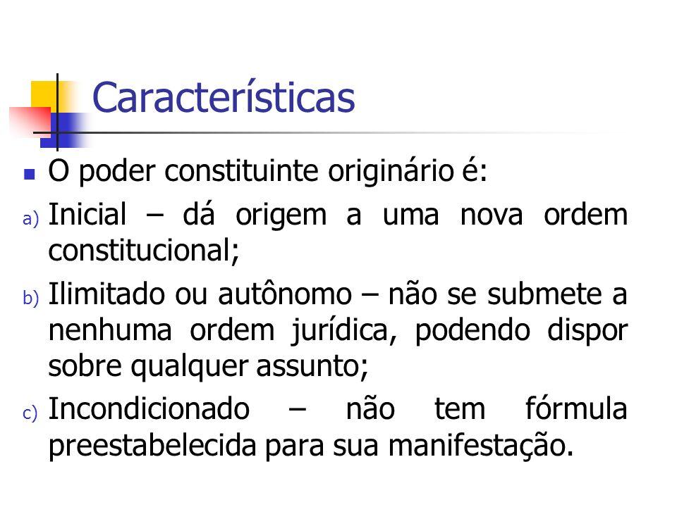 Características O poder constituinte originário é: