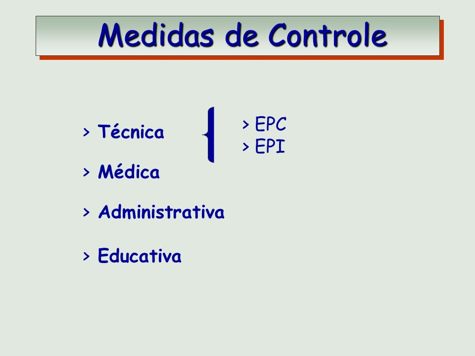 Medidas de Controle EPC EPI Técnica Médica Administrativa Educativa