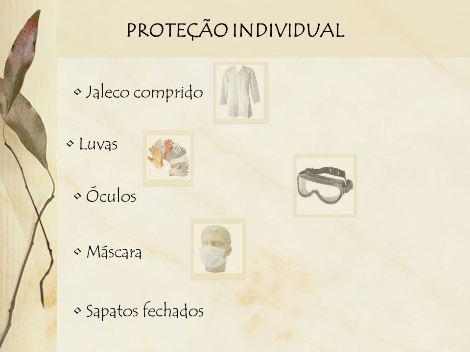 PROTEÇÃO INDIVIDUAL Jaleco comprido Luvas Óculos Máscara