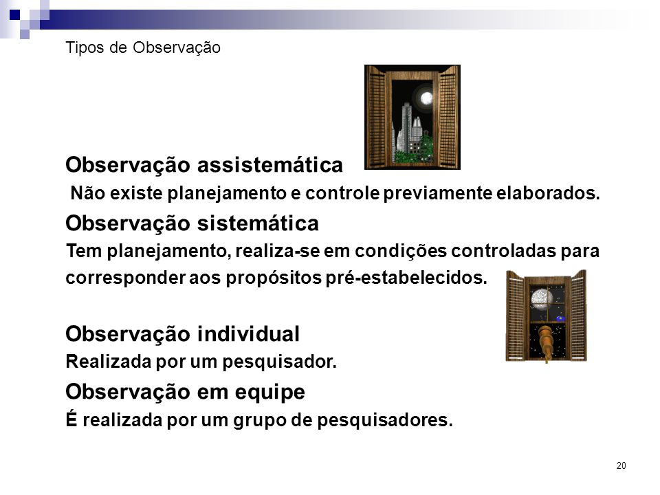 Observação assistemática Observação sistemática