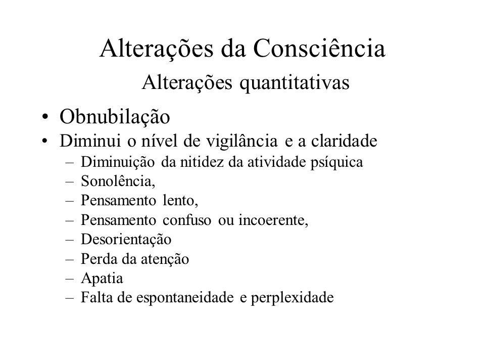 Alterações da Consciência Alterações quantitativas