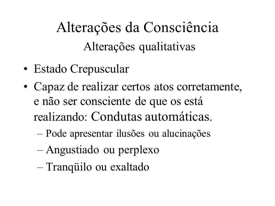 Alterações da Consciência Alterações qualitativas