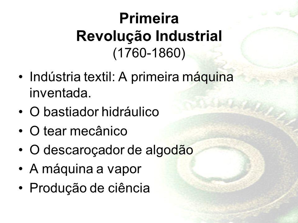 Primeira Revolução Industrial (1760-1860)