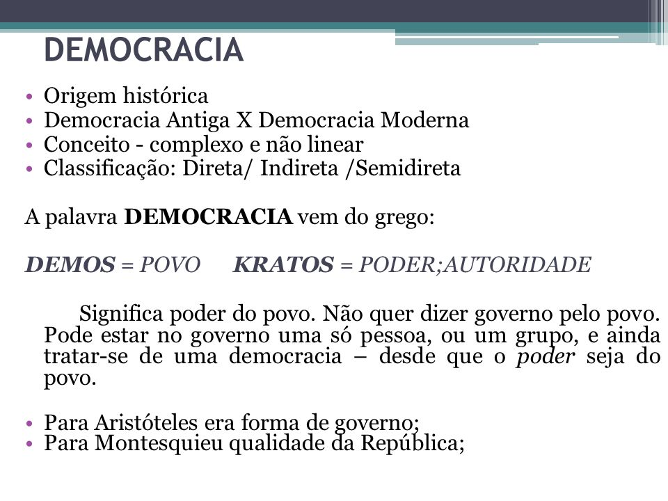 DEMOCRACIA Origem histórica Democracia Antiga X Democracia Moderna