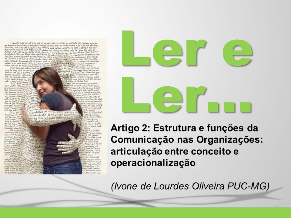 Ler e Ler…Artigo 2: Estrutura e funções da Comunicação nas Organizações: articulação entre conceito e operacionalização.