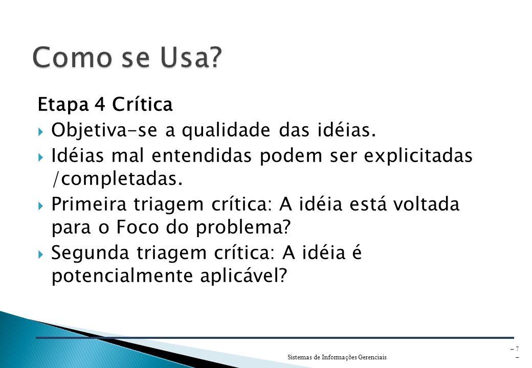 Como se Usa Etapa 4 Crítica Objetiva-se a qualidade das idéias.