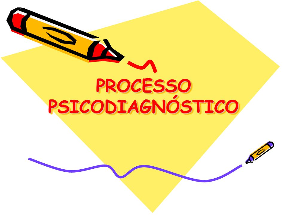 PROCESSO PSICODIAGNÓSTICO