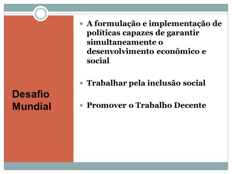 A formulação e implementação de políticas capazes de garantir simultaneamente o desenvolvimento econômico e social