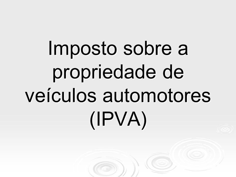 Imposto sobre a propriedade de veículos automotores (IPVA)