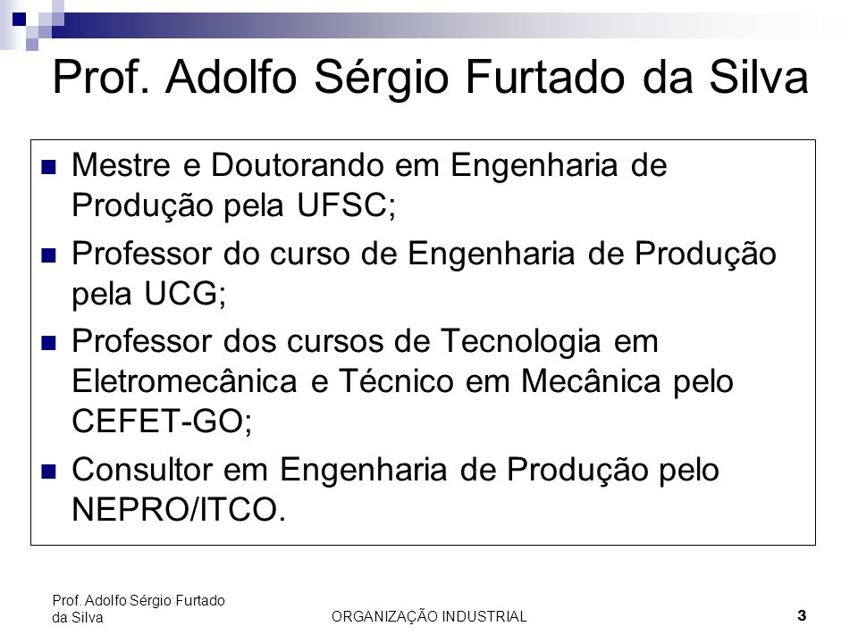 Prof. Adolfo Sérgio Furtado da Silva