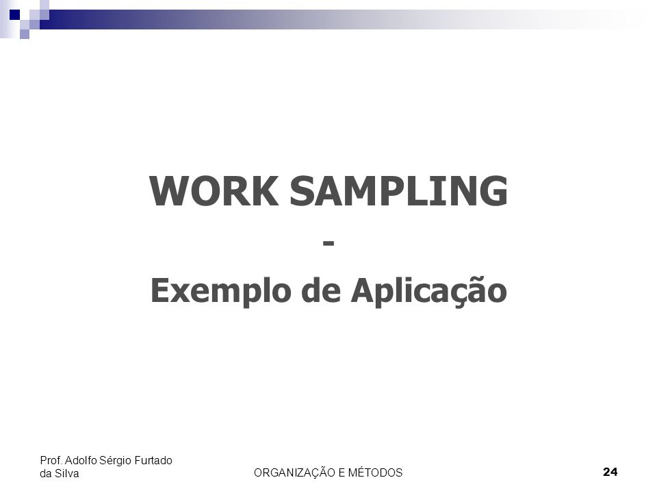 WORK SAMPLING - Exemplo de Aplicação