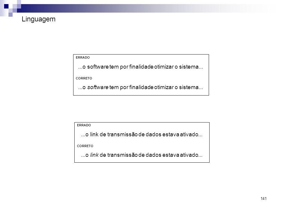Linguagem ...o software tem por finalidade otimizar o sistema...