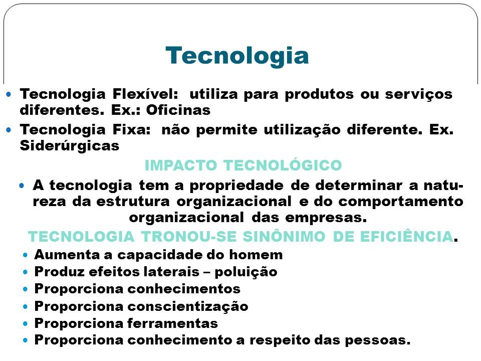 TECNOLOGIA TRONOU-SE SINÔNIMO DE EFICIÊNCIA.