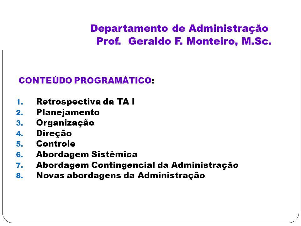 Departamento de Administração Prof. Geraldo F. Monteiro, M.Sc.