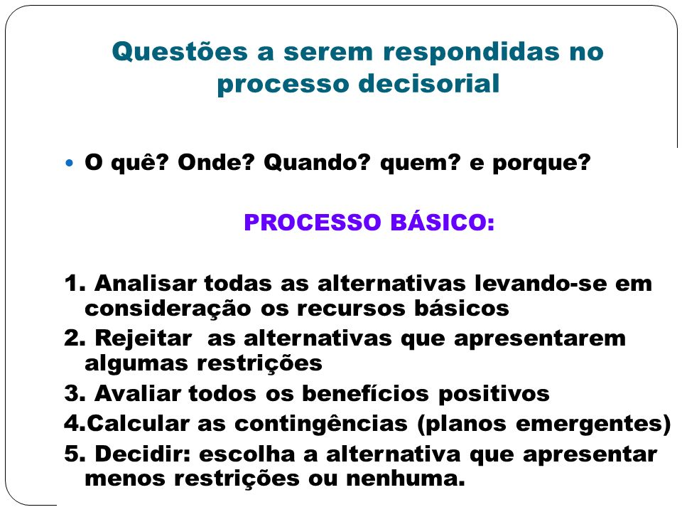 Questões a serem respondidas no processo decisorial