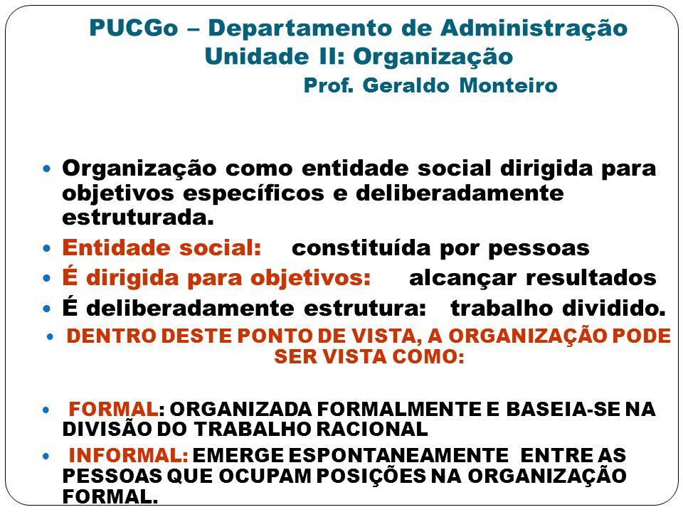 DENTRO DESTE PONTO DE VISTA, A ORGANIZAÇÃO PODE SER VISTA COMO: