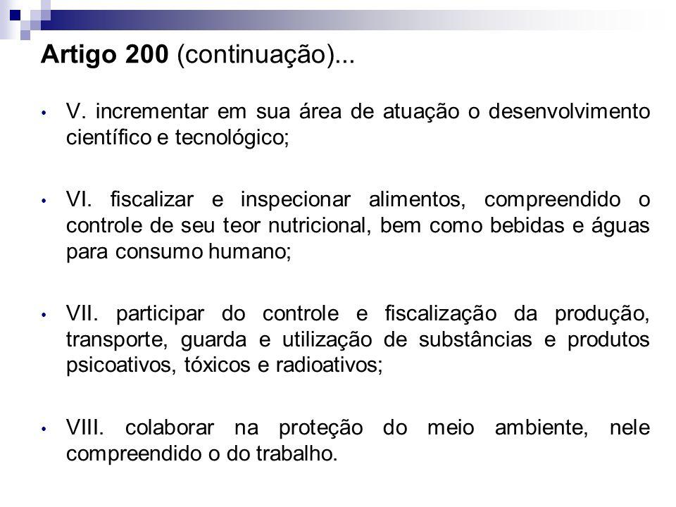 Artigo 200 (continuação)... V. incrementar em sua área de atuação o desenvolvimento científico e tecnológico;
