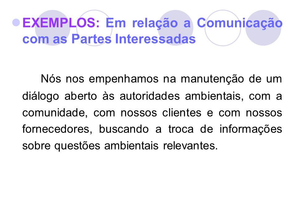 EXEMPLOS: Em relação a Comunicação com as Partes Interessadas