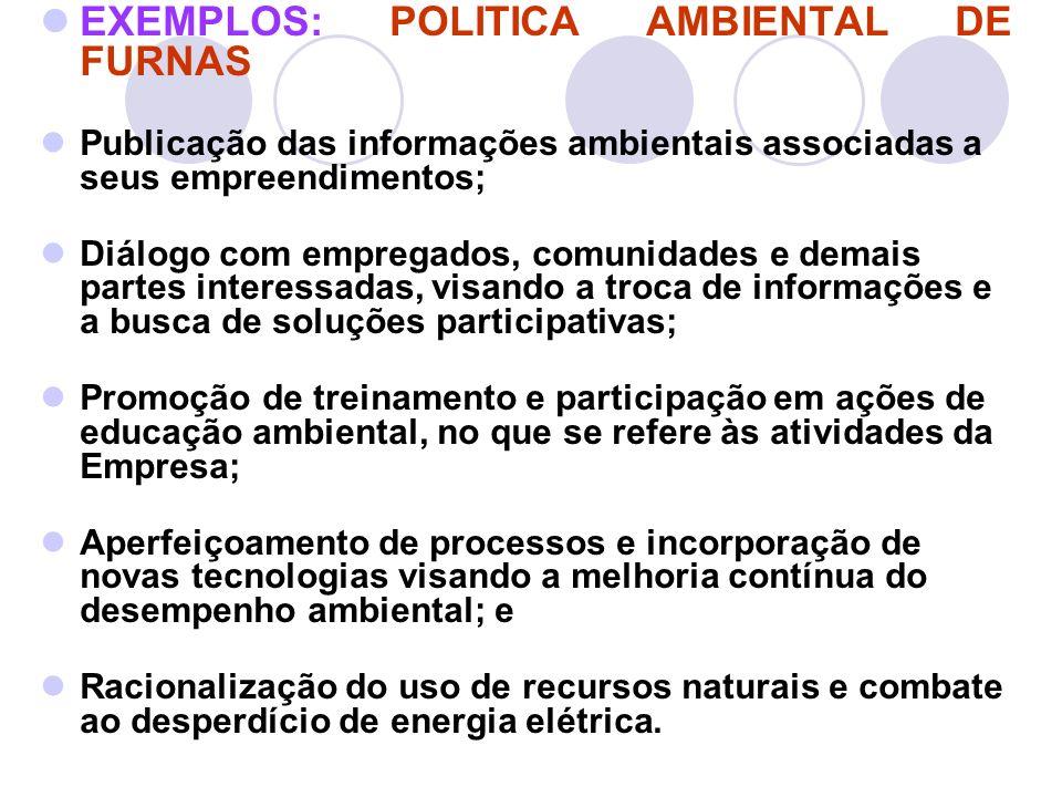 EXEMPLOS: POLITICA AMBIENTAL DE FURNAS