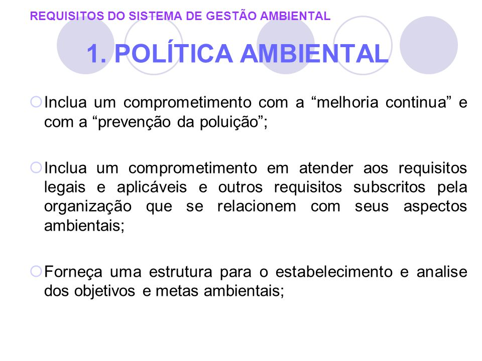 REQUISITOS DO SISTEMA DE GESTÃO AMBIENTAL 1. POLÍTICA AMBIENTAL