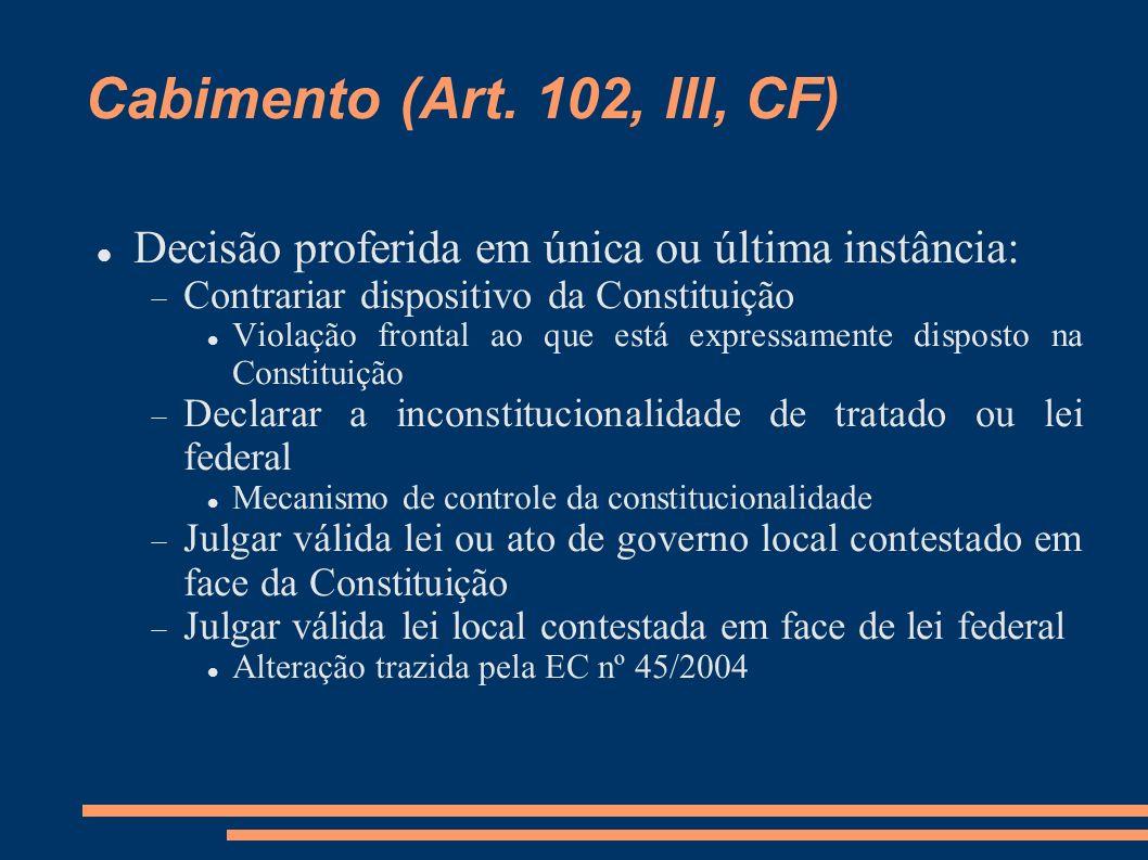Cabimento (Art. 102, III, CF)