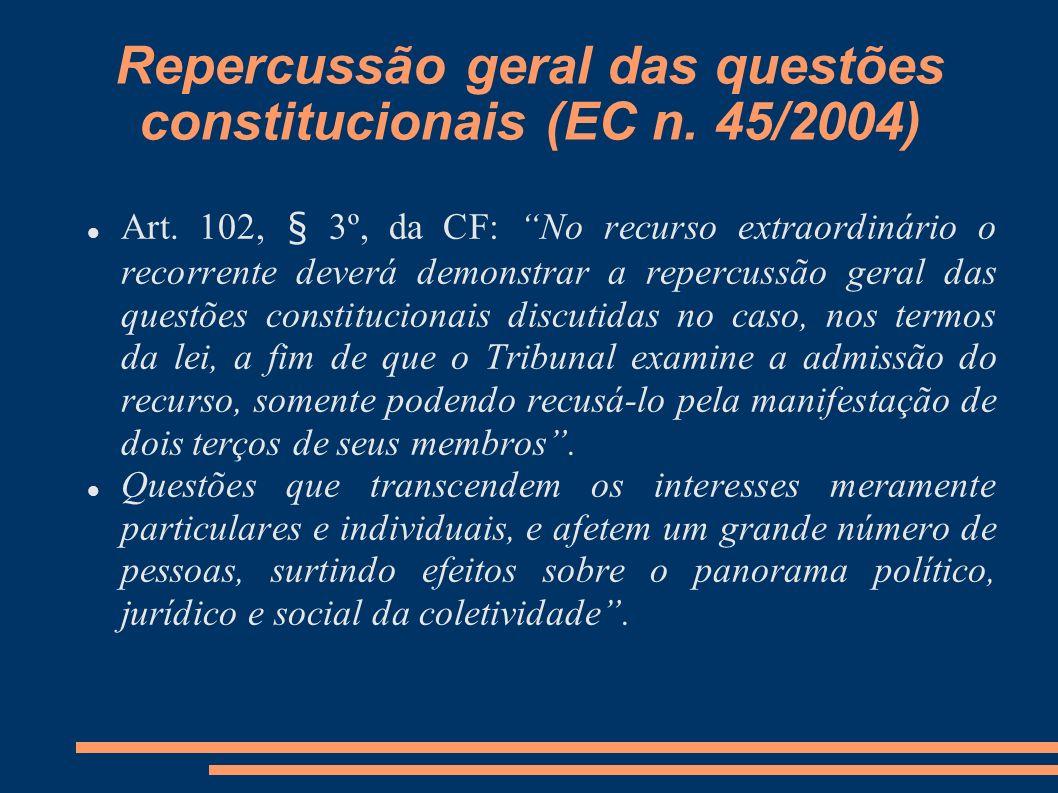 Repercussão geral das questões constitucionais (EC n. 45/2004)