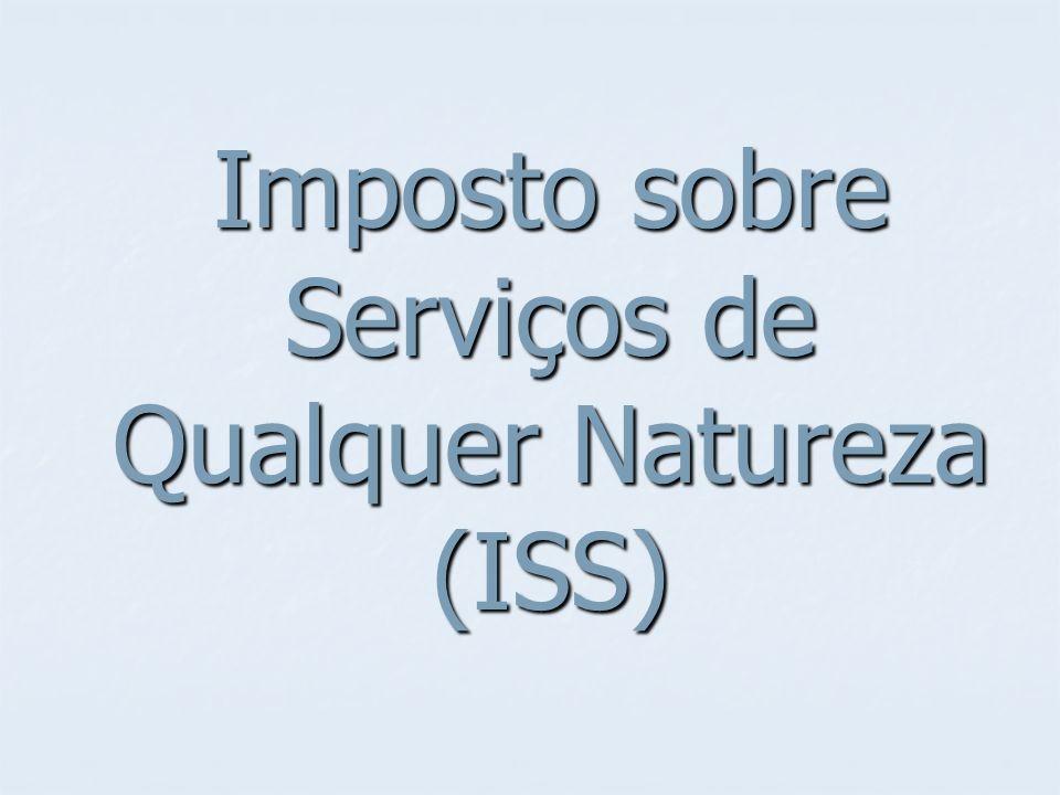 Imposto sobre Serviços de Qualquer Natureza (ISS)