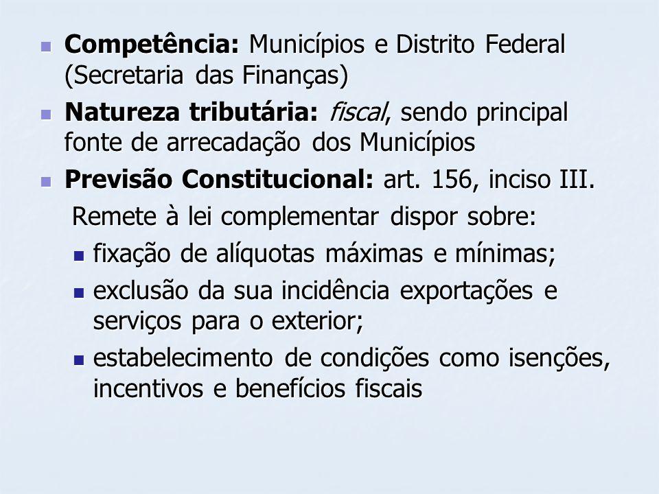 Competência: Municípios e Distrito Federal (Secretaria das Finanças)
