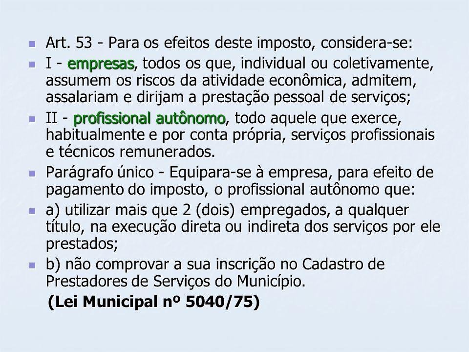 Art. 53 - Para os efeitos deste imposto, considera-se: