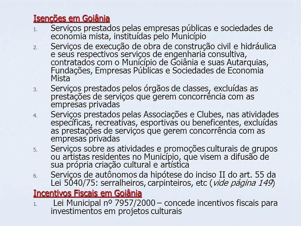 Isenções em Goiânia Serviços prestados pelas empresas públicas e sociedades de economia mista, instituídas pelo Município.