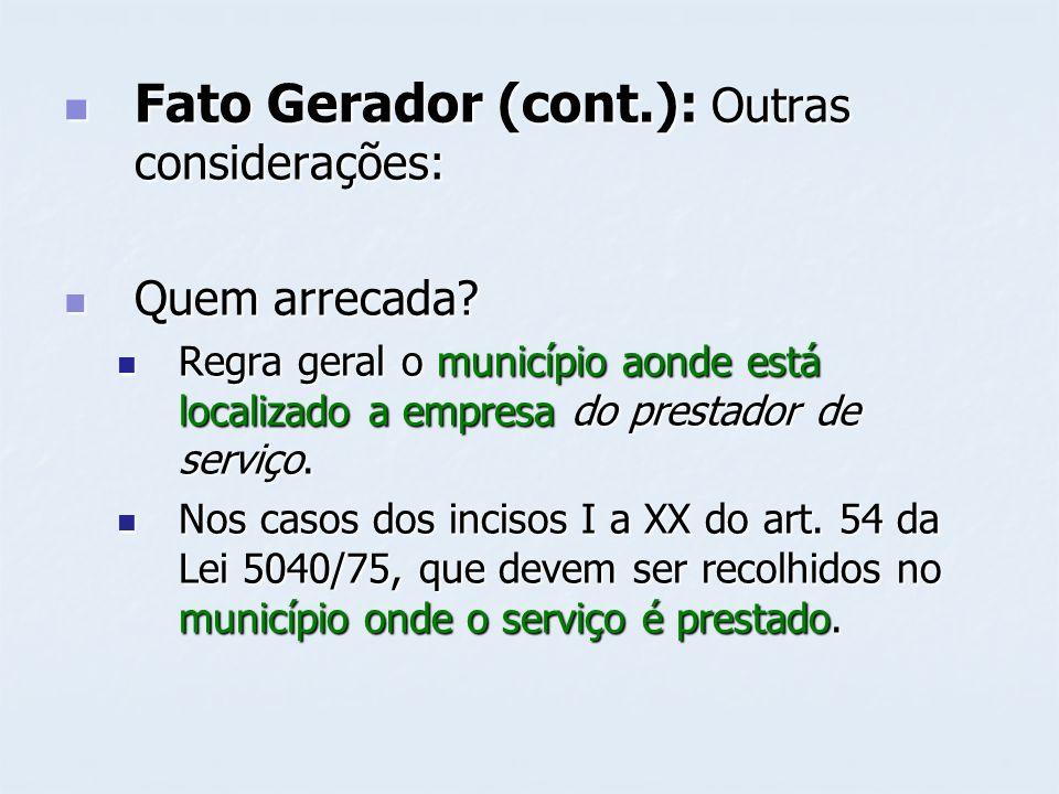 Fato Gerador (cont.): Outras considerações:
