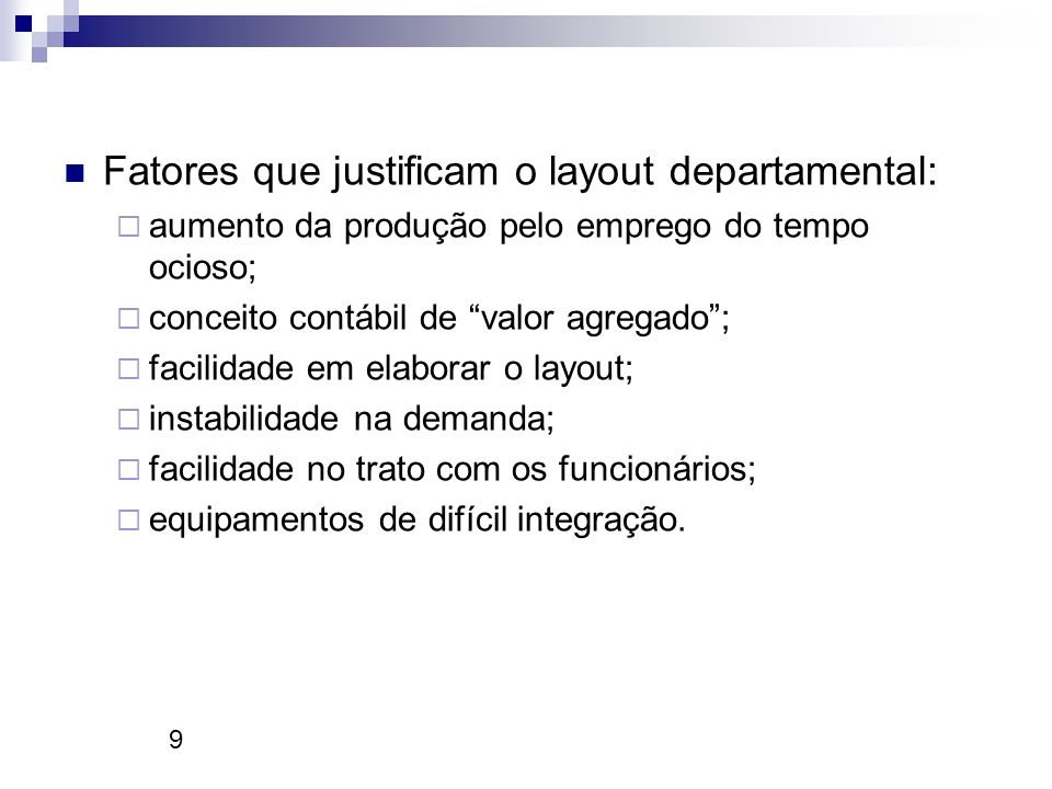 Fatores que justificam o layout departamental:
