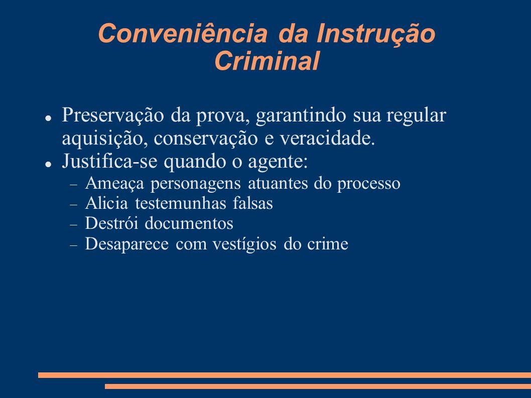 Conveniência da Instrução Criminal