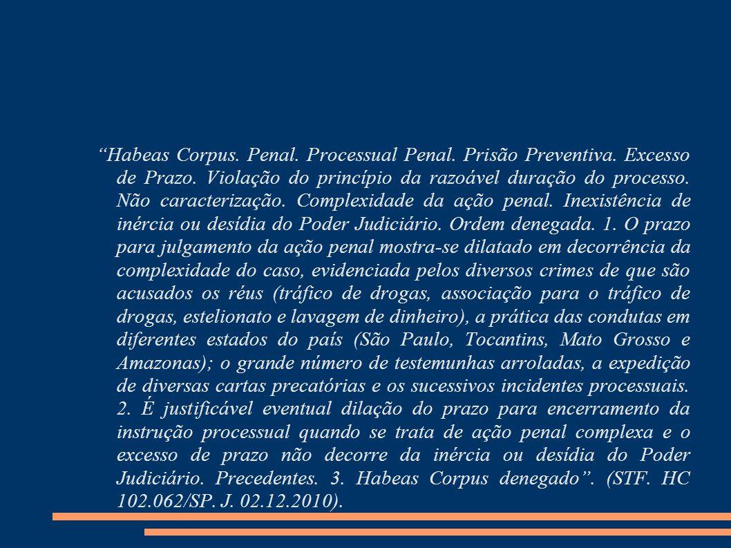 Habeas Corpus. Penal. Processual Penal. Prisão Preventiva