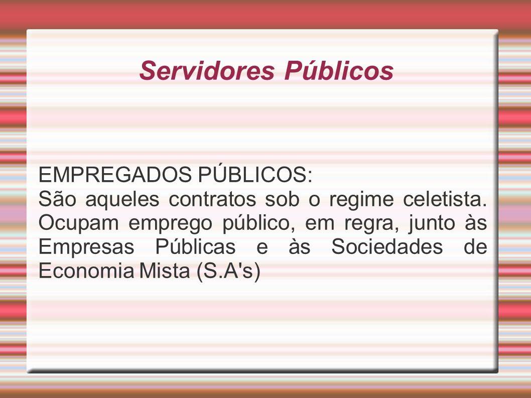 Servidores Públicos EMPREGADOS PÚBLICOS: