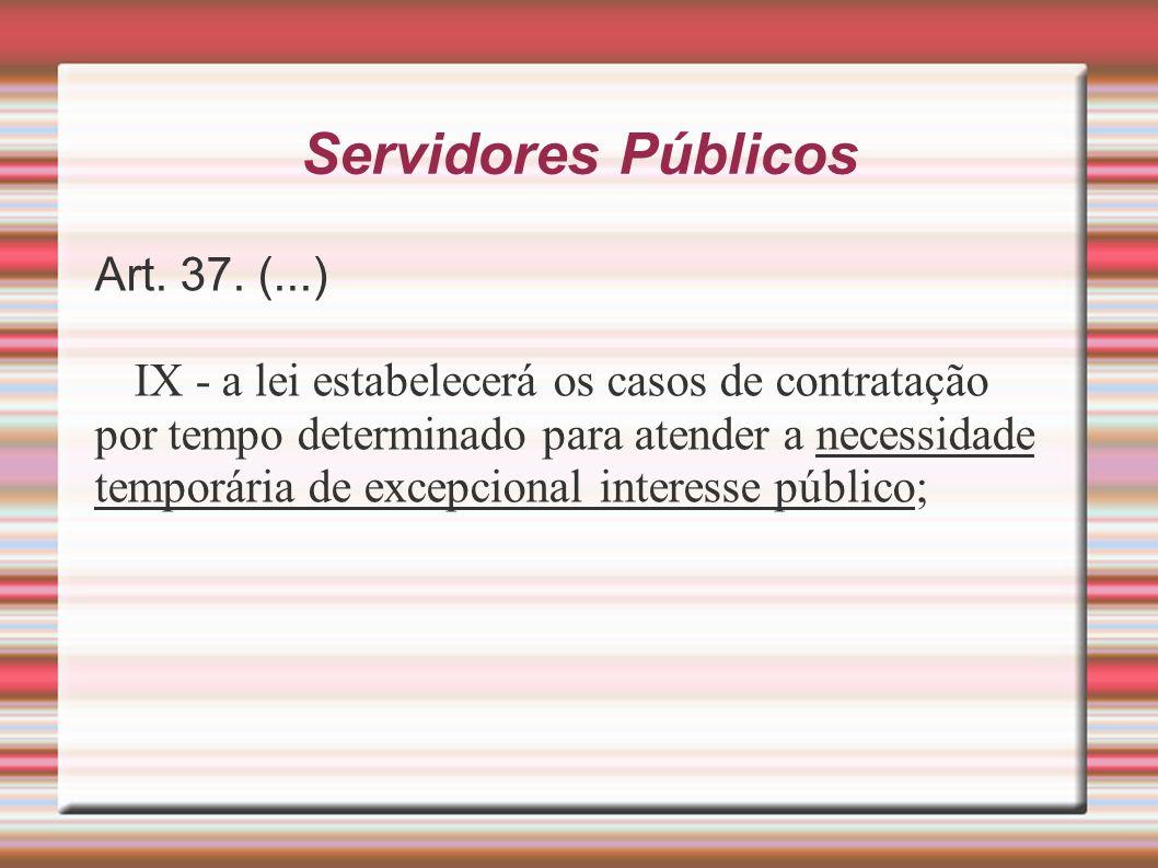 Servidores Públicos Art. 37. (...)