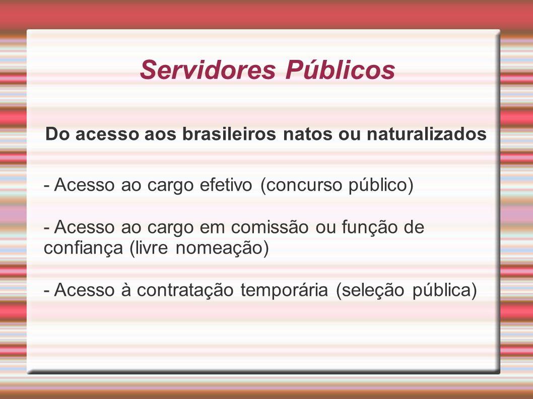 Do acesso aos brasileiros natos ou naturalizados