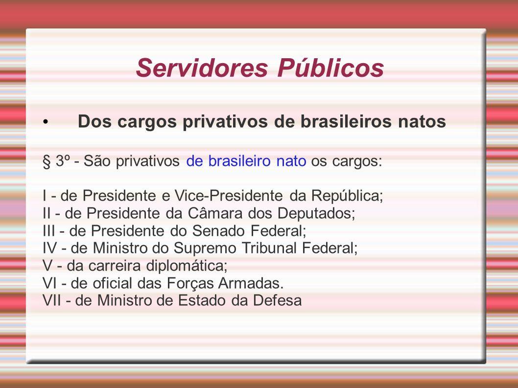 Servidores Públicos Dos cargos privativos de brasileiros natos