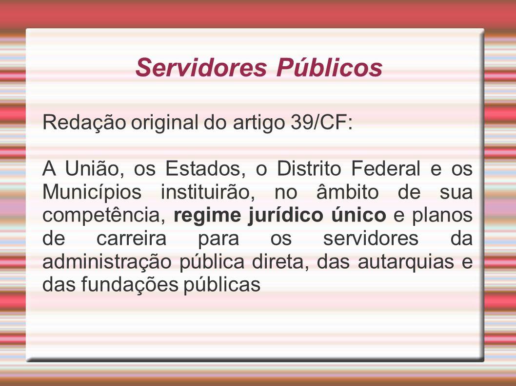 Servidores Públicos Redação original do artigo 39/CF: