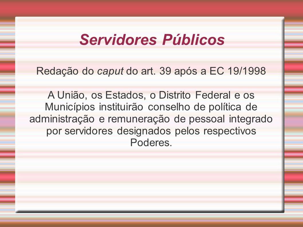 Redação do caput do art. 39 após a EC 19/1998
