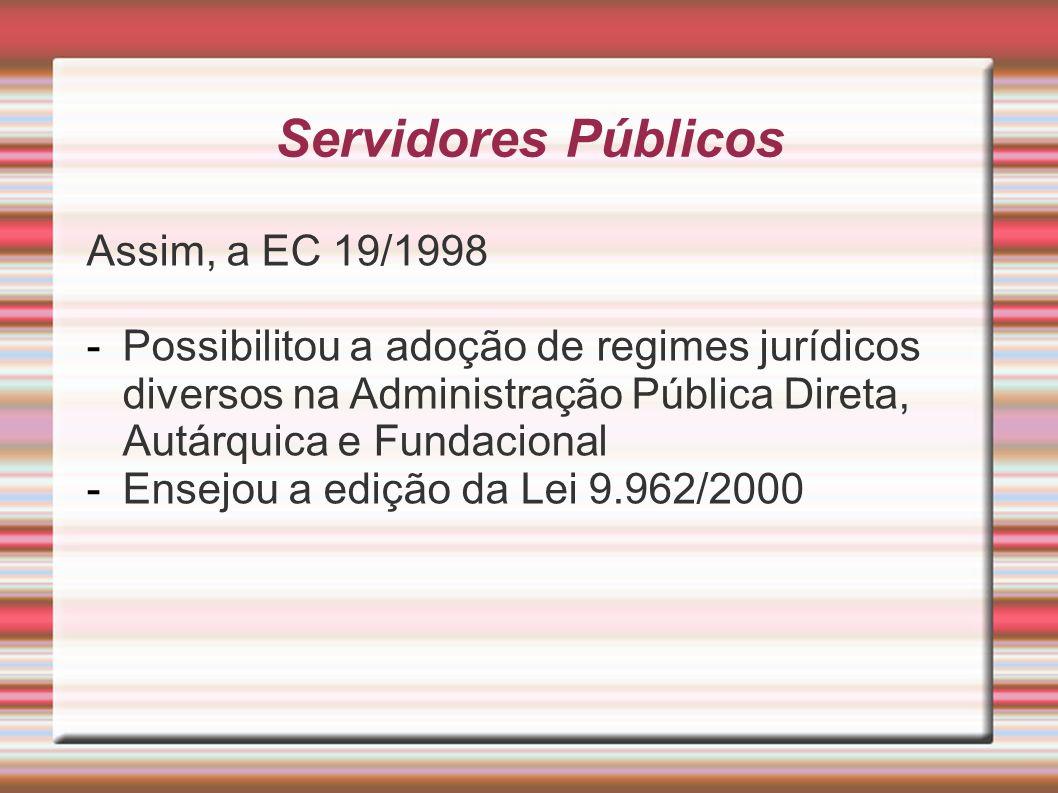 Servidores Públicos Assim, a EC 19/1998